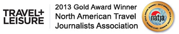 TRAVEL+LEISURE - 2013 Gold Award Winner from the North American Travel Journalists Association